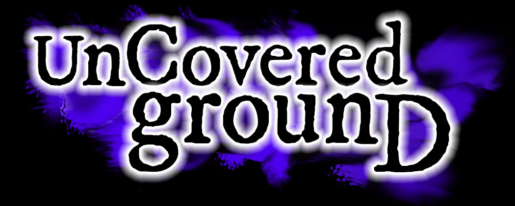 UnCovered Ground